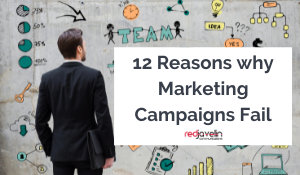 12 Reasons why Marketing Campaigns Fail